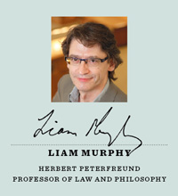 Liam Murphy, Herbert Peterfreund Professor of Law and Philosophy