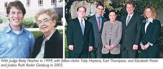 With Judge Betty Fletcher in 1999; with fellow clerks Toby Heytens, Karl Thompson, and Elizabeth Porter and Justice Ruth Bader Ginsburg in 2003.
